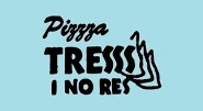 Pizzeria Tresss i No Res